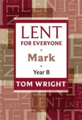 Lent for Everyone: Mark (Year B)