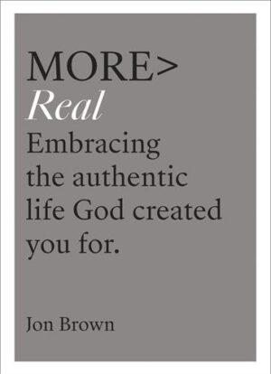More> Real by Jon Brown